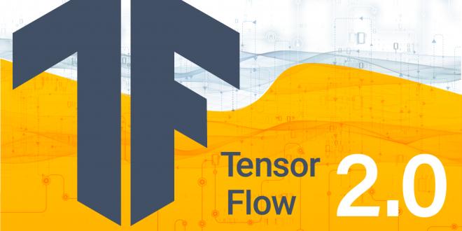 کتابخانه ی TensorFlow 2.0 اکنون در دسترس است!